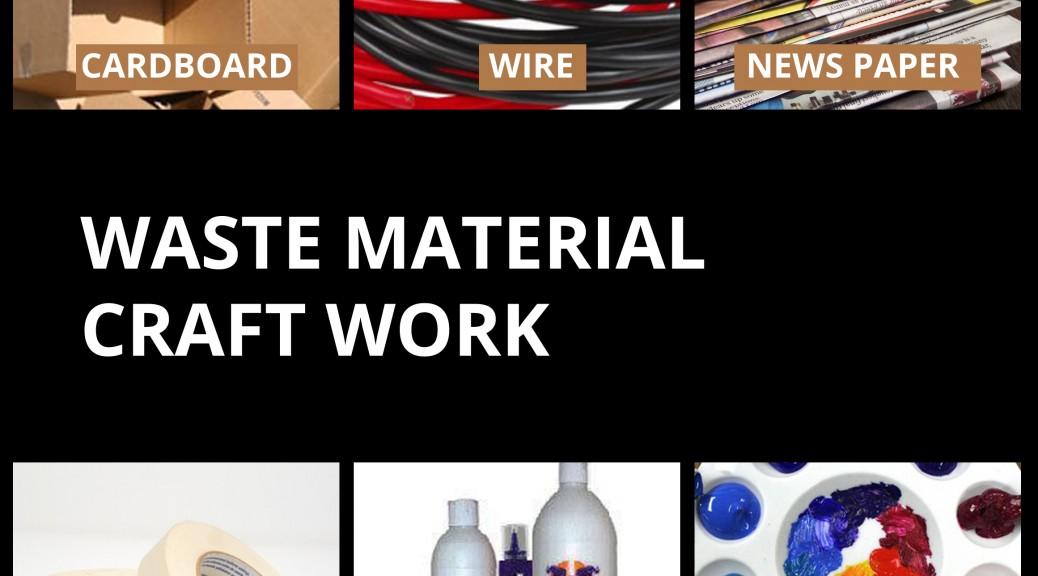 Non Creative Meet 4 Waste Materials Craft Work Report
